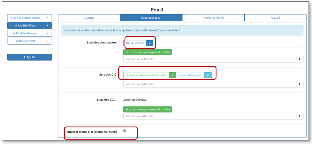 Vous pouvez mélanger adresses emails fixes et balises
