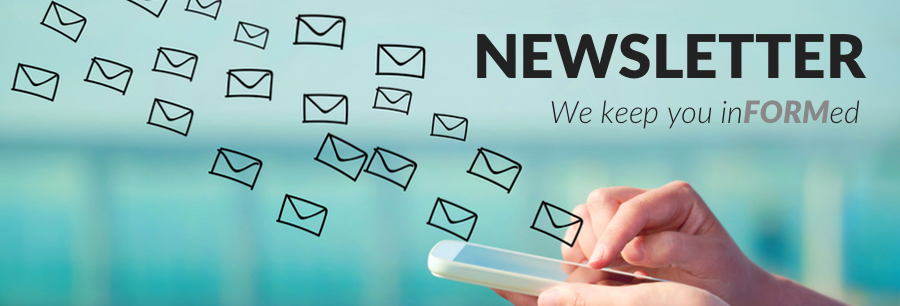Newsletter We keep you inFORMed