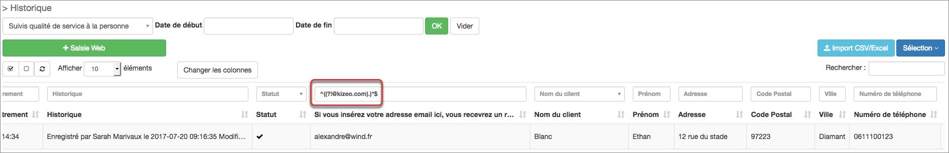 ^((?!@kizeo.com).)*$ permet de rechercher ne contient pas @kizeo.com