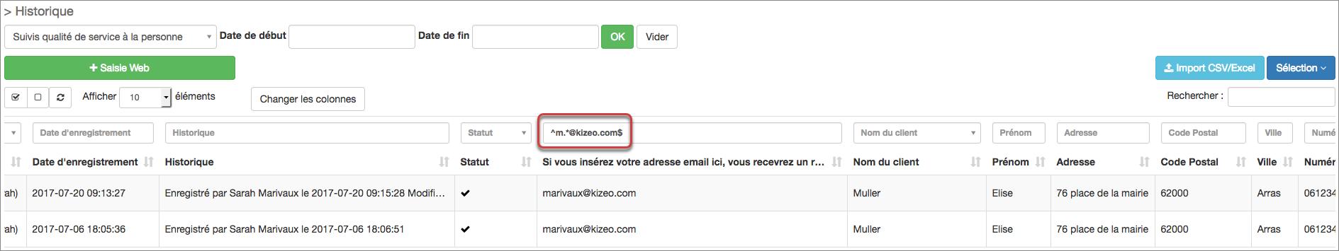 ^m.*@kizeo.com$ vous permet de rechercher des valeurs qui commencent par m et qui terminent par @kizeo.com