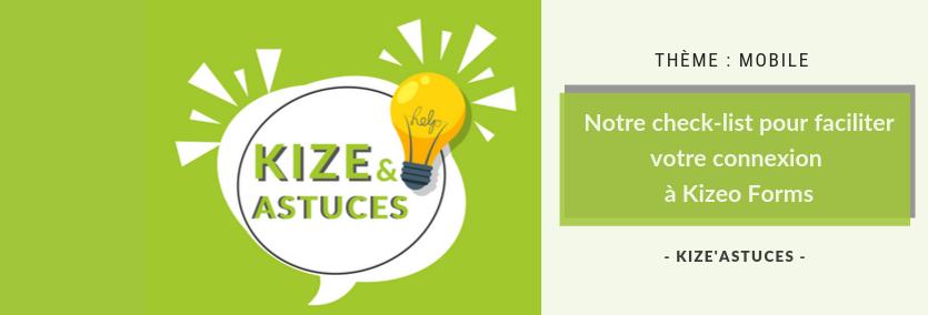 Notre check-list pour faciliter votre connexion à Kizeo Forms