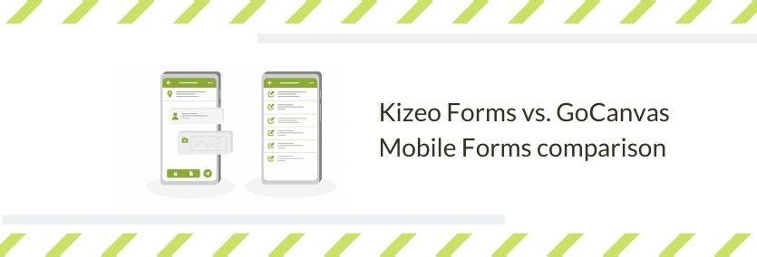 Kizeo Forms vs gocanvas mobile forms comparison
