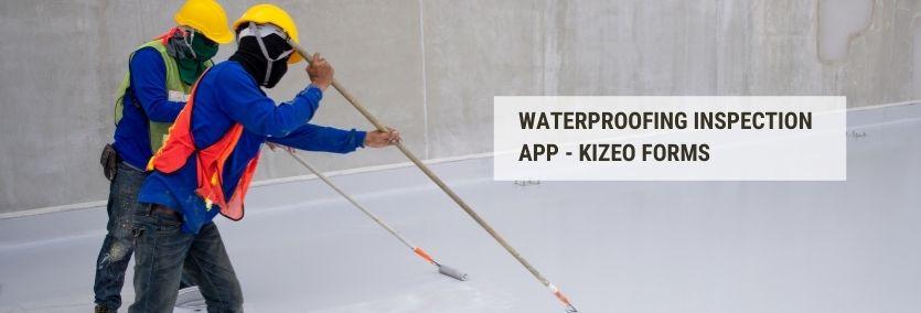 waterproofing inspection app kizeo forms