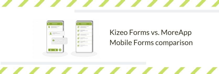 Kizeo Forms vs. MoreApp Mobile Forms comparison